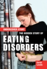 Image for The hidden story of eating disorders