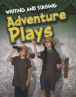 Image for Writing and staging adventure plays