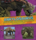 Image for Ankylosaurus And Other Armored Dino