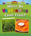 Image for Where do vegetables come from?