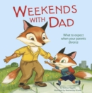 Image for Weekends with dad  : what to expect when your parents divorce