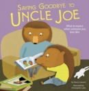 Image for Saying goodbye to Uncle Joe  : what to expect when someone you love dies