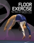 Image for Floor exercise  : tips, rules and legendary stars