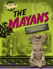Image for The Mayas  : dig up the secrets of the dead