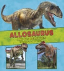 Image for Allosaurus and its relatives  : the need-to-know facts