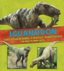 Image for Iguanodon and other bird-footed dinosaurs  : the need-to-know facts