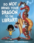 Image for Do not bring your dragon to the library