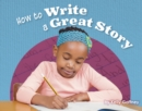 Image for How to write a great story