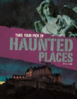 Image for Take your pick of haunted places