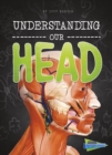 Image for Understanding our head