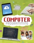 Image for Computer programming  : learn it, try it!