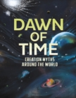 Image for Dawn of time  : creation myths around the world