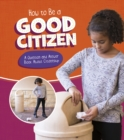 Image for How to be a good citizen  : a question and answer book about citizenship