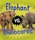 Image for Elephant vs. rhinoceros