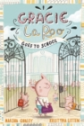 Image for Gracie LaRoo goes to school