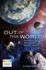 Image for Out of this World! : Answers to Questions About Space