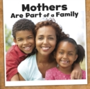 Image for Mothers Are Part Of A Family