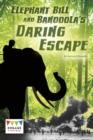 Image for Elephant Bill and Bandoola's daring escape