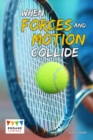 Image for When forces and motion collide