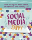 Image for Social media savvy  : facts and figures about selfies, smartphones and standing out