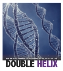 Image for Double helix  : how an image sparked the discovery of the secret of life