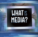 Image for What is media?