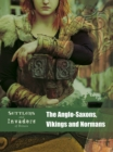 Image for The Anglo-Saxons, Vikings and Normans