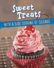 Image for Sweet treats  : with a side serving of science