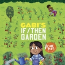 Image for Gabi's if/then garden