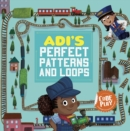 Image for Adi's Perfect Patterns And Loops