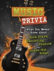 Image for Music trivia  : what you never knew about rock stars, recording studios and smash-hit songs