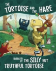 Image for The tortoise and the hare  : narrated by the silly but truthful tortoise