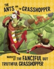 Image for The ants and the grasshopper  : narrated by the fanciful but truthful grasshopper