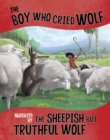 Image for The boy who cried wolf  : narrated by the sheepish but truthful wolf