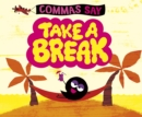 "Image for Commas say ""take a break"""