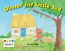 Image for Dinner for Little Ted