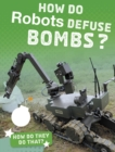 Image for How do robots defuse bombs?
