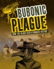 Image for Bubonic plague  : how the black death changed history