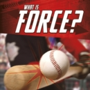 Image for What Is Force?