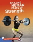 Image for Amazing Human Feats Of Strength