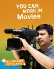 Image for You Can Work In Movies
