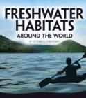 Image for Freshwater habitats around the world