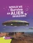 Image for Would we survive an alien invasion?