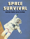 Image for Space survival  : keeping people alive in space