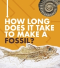 Image for How long does it take to make a fossil?