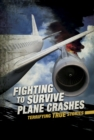 Image for Fighting to survive plane crashes
