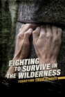 Image for Fighting to survive in the wilderness