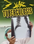 Image for Tuberculosis  : how the white death changed history