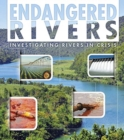 Image for Endangered rivers  : investigating rivers in crisis