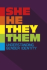 Image for She/he/they/them  : understanding gender identity